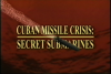 Cuban Missile Crisis: Secret Submarines